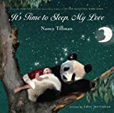 img - for It's Time to Sleep, My Love by Tillman, Nancy, Metaxas, Eric (2011) Board book book / textbook / text book
