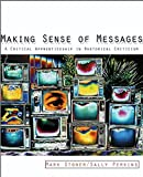 img - for Making Sense of Messages: A Critical Apprenticeship in Rhetorical Criticism by Stoner Mark Perkins Sally J. (2004-10-28) Paperback book / textbook / text book