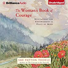 The Woman's Book of Courage: Meditations for Empowerment & Peace of Mind (       UNABRIDGED) by Sue Patton Thoele Narrated by Sandra Burr