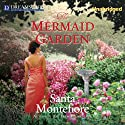 The Mermaid Garden (       UNABRIDGED) by Santa Montefiore Narrated by Rosalyn Landor