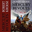 Mercury Revolts: The Mercury Series, Book 4 Audiobook by Robert Kroese Narrated by Joel Bezaire