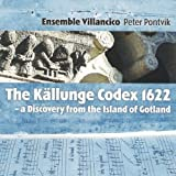 Codex Kellungensis: Pontvik / Ensemble Villancio