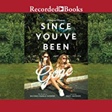 Since You've Been Gone (       UNABRIDGED) by Morgan Matson Narrated by Suzy Jackson