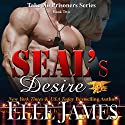 SEAL's Desire: Take No Prisoners Series Audiobook by Elle James Narrated by Kaleo Griffith