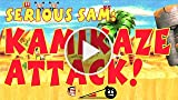 Serious Sam Kamikaze Attack (Launch)