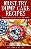Must Try Dump Cakes Recipes: There are some cakes you just cant live without