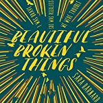 Beautiful Broken Things | Sara Barnard