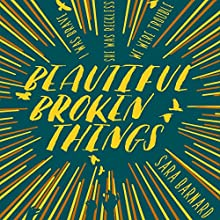 Beautiful Broken Things Audiobook by Sara Barnard Narrated by Charlie Sanderson