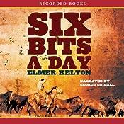 Six Bits a Day | [Elmer Kelton]