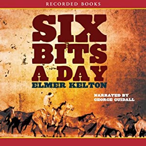 Six Bits a Day | [Elmer Kelton]