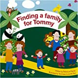 Rebecca Daniel Finding a Family for Tommy (British Assoc/Adoption & Fostr)