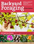 Backyard Foraging: 65 Familiar Plants...