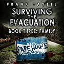 Family: Surviving the Evacuation, Book 3 Audiobook by Frank Tayell Narrated by Tim Bruce