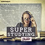 Super Studying Skills: Learn to Apply Yourself with Subliminal Messages |  Subliminal Guru