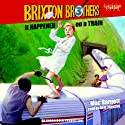 It Happened on a Train: Brixton Brothers, Book 3 (       UNABRIDGED) by Mac Barnett Narrated by Arte Johnson