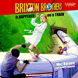 It Happened on a Train: Brixton Brothers, Book 3 | [Mac Barnett]