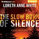 The Slow Burn of Silence: A Snowy Creek Novel, Book 1 (       UNABRIDGED) by Loreth Anne White Narrated by Tanya Eby, Alexander Cendese