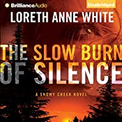 The Slow Burn of Silence: A Snowy Creek Novel, Book 1 | Loreth Anne White