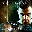 Atonement: Six Saviors Series, Book 8 Audiobook by Carly Fall Narrated by Chris Chambers