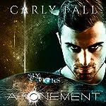 Atonement: Six Saviors Series, Book 8 | Carly Fall