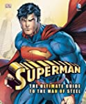 Superman Ultimate Guide To The Man Of...