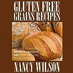 Gluten-Free Grains, Recipes, & Guide | Nancy Wilson