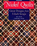 img - for Nickel Quilts : Great Designs from 5-Inch Scraps book / textbook / text book