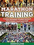 Marathon Training: 15 Weeks Beginners Training Program for Running a Half Marathon (Marathon Training, marathon training plan, marathon training books)