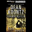 Frankenstein, Book Four: Lost Souls Audiobook by Dean Koontz Narrated by Christopher Lane