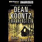 Frankenstein, Book Four: Lost Souls (       UNABRIDGED) by Dean Koontz Narrated by Christopher Lane