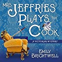 Mrs. Jeffries Plays the Cook: Mrs. Jeffries Series #7 Audiobook by Emily Brightwell Narrated by Lindy Nettleton