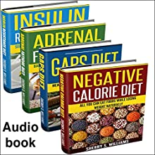 Boost Your Metabolism: Insulin Resistance Diet, Adrenal Fatigue Diet, GAPS Diet, Negative Calorie Diet Audiobook by Sherry S. Williams Narrated by Alex Lancer