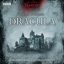 Classic BBC Radio Horror: Dracula  by Bram Stoker Narrated by Frederick Jaeger, Phyllis Logan, Bernard Holley