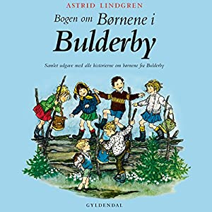Alle vi børn i Bulderby [All of Us Children in Bulderby] Audiobook