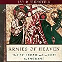 Armies of Heaven: The First Crusade and the Quest for Apocalypse (       UNABRIDGED) by Jay Rubenstein Narrated by Brian Holsopple