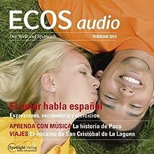 ECOS audio - El amor habla español. 2/2014: Spanisch lernen Audio - Die Liebe spricht Spanisch Audiobook by  div. Narrated by  div.