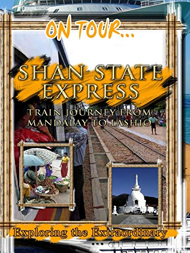 On Tour... SHAN STATE EXPRESS