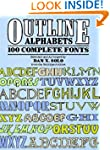 Outline Alphabets: One Hundred Comple...