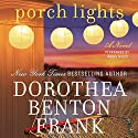 Porch Lights Audiobook by Dorothea Benton Frank Narrated by Robin Miles