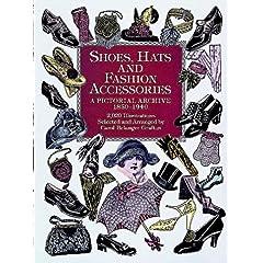 【クリックでお店のこの商品のページへ】Shoes, Hats and Fashion Accessories: A Pictorial Archive, 1850-1940 (Dover Pictorial Archive): Carol Belanger Grafton: 洋書
