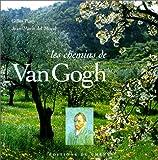 echange, troc Gilles Plazy - Les Chemins de van Gogh