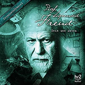 Sein und Haben (Prof. Sigmund Freud 6) Hörspiel