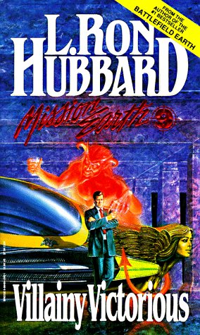 Villainy Victorious (Mission Earth Series), L. Ron Hubbard