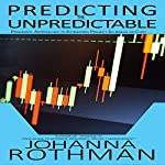 Predicting the Unpredictable: Pragmatic Approaches to Estimating Cost or Schedule | Johanna Rothman