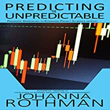 Predicting the Unpredictable: Pragmatic Approaches to Estimating Cost or Schedule Audiobook by Johanna Rothman Narrated by Zoe Walrond