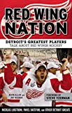 img - for Red Wing Nation: Detroit s Greatest Players Talk About Red Wings Hockey book / textbook / text book