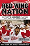Red Wing Nation: Detroit�s Greatest P...