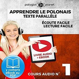 Apprendre le polonais - Texte parallèle Écoute facile | Lecture facile: POLONAIS COURS AUDIO N° 1 (Lire et écouter des Livres en polonais) [Learn Polish] | Livre audio