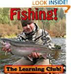Fishing! Learn About Fishing And Lear...