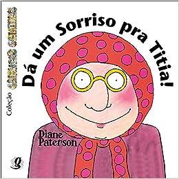 Da Um Sorriso Pra Titia! (Em Portuguese do Brasil): Diane Paterson